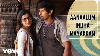 getlinkyoutube.com-Aanaalum Indha Mayakkam Song | Vikram, Samantha | D. Imman | Vijay Milton