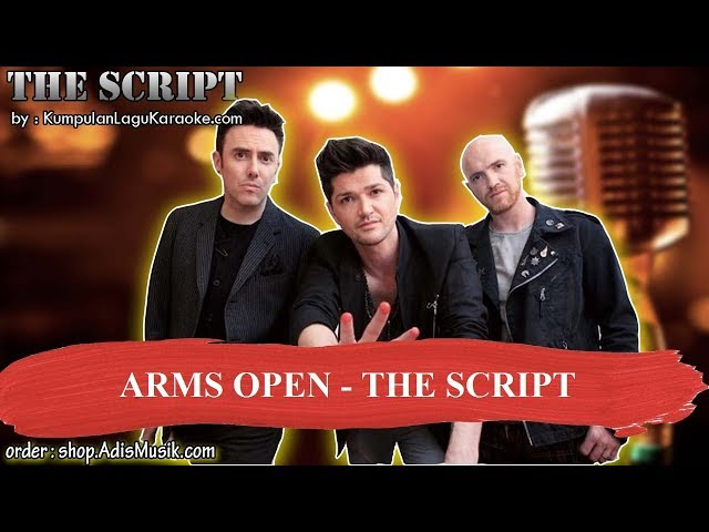 ARMS OPEN - THE SCRIPT Karaoke