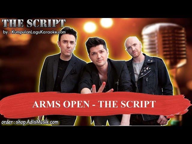 ARMS OPEN - THE SCRIPT Karaoke
