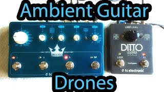 getlinkyoutube.com-Create Ambient Guitar Drones - TC Electronic Flashback Triple Delay / Ditto X2 Looper