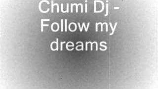 getlinkyoutube.com-Follow my dreams (Chumi Dj - Limite Mix)