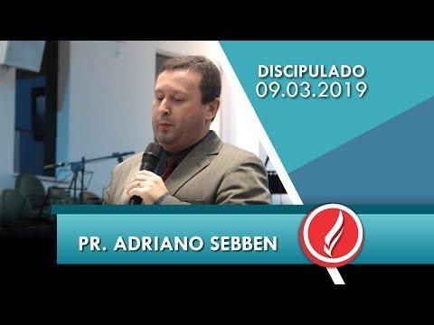 6º C. Discipulado | Pr. Adriano Sebben | Família como alvo do discipulado | 09 03 2019