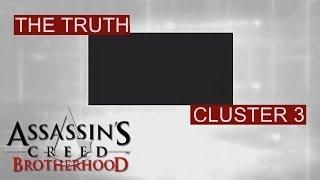 Assassin's Creed Brotherhood - The Truth - Cluster 3