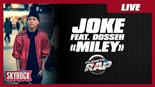 Joke feat. Dosseh : Miley en live dans Planète Rap !