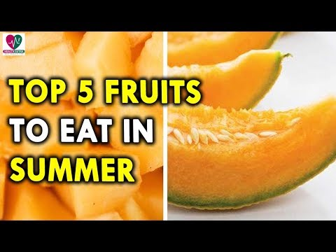 6 Best Fruits To Eat In Summers || Health Sutra - Best Health Tips