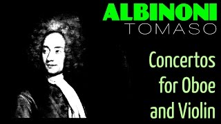 getlinkyoutube.com-1 Hour Classical Music with TOMASO ALBINONI - Concertos for Oboe and Violin (Full Recording)[HQ]