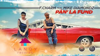 getlinkyoutube.com-F.Charm feat Mike Diamondz - Pan la fund