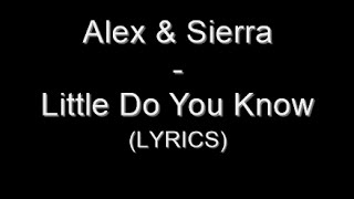 getlinkyoutube.com-Alex & Sierra - Little Do You Know (Lyrics)