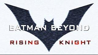 getlinkyoutube.com-Batman Beyond: Rising Knight Fanfilm