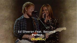 ▄▀  Perfect   Ed Sheeran Feat. Beyoncé [Legendado / Tradução] ▀▄