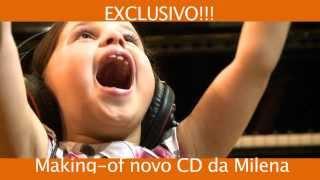 MILENA - Making of - 2° CD Mundo Colorido lançado em 2014