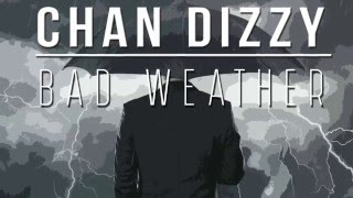 Chan Dizzy - Bad Weather