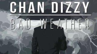 Chan Dizzy - Bad Weather