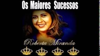 getlinkyoutube.com-Os Maiores Sucessos de Roberta Miranda