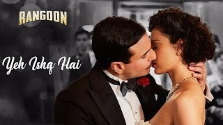 getlinkyoutube.com-Yeh Ishq Hai Video Song Out | Rangoon | Saif Ali Khan, Kangana Ranaut, Shahid Kapoor