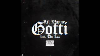 Lil Wayne - Gotti (ft. The LOX)