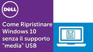 """getlinkyoutube.com-Come Ripristinare Windows 10 senza il supporto """"media"""" USB o Disco - (video ufficiale supporto Dell)"""