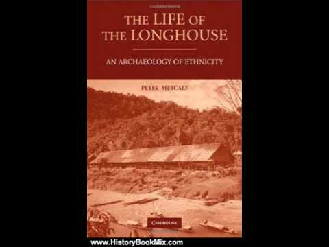 History Book Review: The Life of the Longhouse by Metcalf