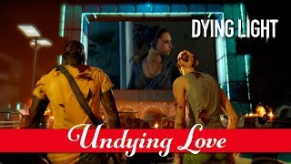 "Dying Light - ""Undying Love"" Community Event"