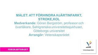 Forskartorget 2017 - Målet: att förhindra hjärtinfarkt, stroke, KOL