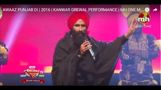 getlinkyoutube.com-AWAAZ PUNJAB DI  |  2016  |  KANWAR GREWAL PERFORMANCE  |  MH ONE MUSIC