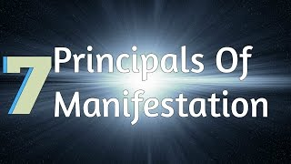 getlinkyoutube.com-The 7 Universal Principles Of Manifestation! (Law Of Attraction)