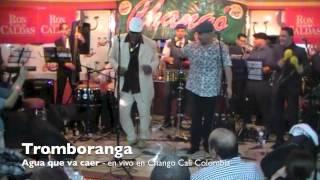 getlinkyoutube.com-Tromboranga Agua que va caer, en vivo en Chango Cali Colombia video Oficial