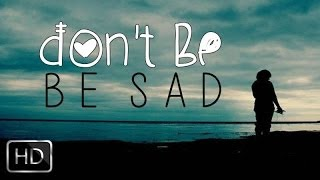 getlinkyoutube.com-Don't Be Sad | Beautiful Nasheed With Awesome Reminder | Music Free | YAFU | HD