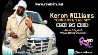 Keron Williams - Come Ova Yah So