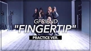 """여자친구(GFRIEND) """"FINGERTIP"""" 커버댄스 연습영상(Practice ver.) 일반/거울모드 by MTY CREW"""