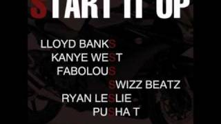 Lloyd banks - Start it up (extended mix) (ft. kanye west, swizz beatz, fabolous, ryan leslie and pusha t)