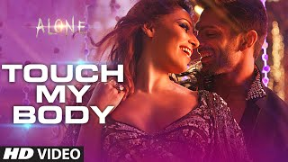 Exclusive: 'Touch My Body' Video Song | Alone | Bipasha Basu | Karan Singh Grover
