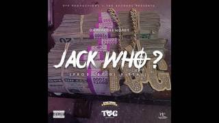 Jack Who By: Da Real Gee Money (Official Audio) [Prod. By DJ B-Real]