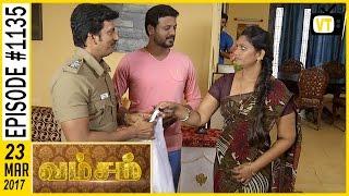 Vamsam - வம்சம்   Tamil Serial   Sun TV    Epi 1135   23/03/2017