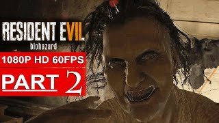 RESIDENT EVIL 7 Gameplay Walkthrough Part 2 [1080p HD 60FPS] - No Commentary (FULL GAME)