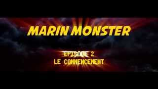 Marin Monster - Le Commencement Episode 2