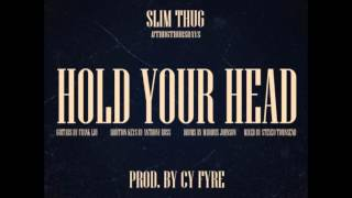 Slim Thug - Hold Your Head