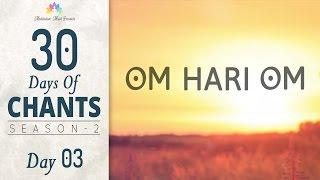 OM HARI OM Meditation | Mantra to Remove Suffering | 30 DAYS of CHANTS S2 - DAY03 | Meditative Mind