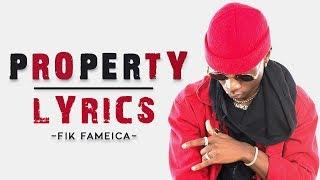 PROPERTY (OFFICIAL  LYRICS VIDEO) - FIK FAMEICA width=
