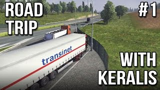 getlinkyoutube.com-Road Trip With Keralis | Ep 1 of 3 | Euro Truck Simulator 2 Multiplayer