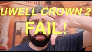 getlinkyoutube.com-The Uwell Crown 2/FAIL!!