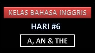 Kelas Bahasa Inggris - A, AN & THE