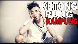 getlinkyoutube.com-KETONG PUNG KAMPUNG (Everlasting Freak)