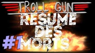 getlinkyoutube.com-TROLL GUN Résumé des morts