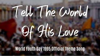 getlinkyoutube.com-Tell The World Of His Love (with lyrics)