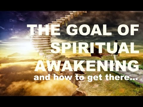 The Goal of Awakening (and how to get there)