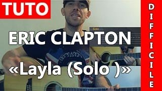 Eric Clapton - Layla ( Solo Unplugged ) - TUTO Guitare