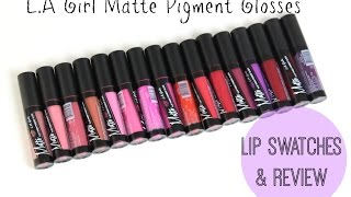 getlinkyoutube.com-Lip Swatches/ Mini Review | L.A Girl Matte Flat Finish Pigment Glosses
