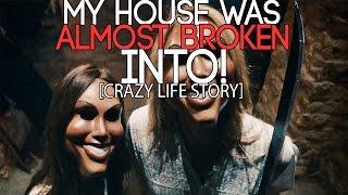 getlinkyoutube.com-My House Was Almost BROKEN INTO! (CRAZY Life Story!)