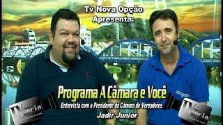 Programa A Câmara e Você Entrevista Presidente da Câmara Jadir Junior